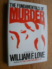 THE FUNDAMENTALS OF MURDER by William F. Love