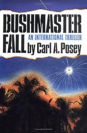 BUSHMASTER FALL by Carl A. Posey