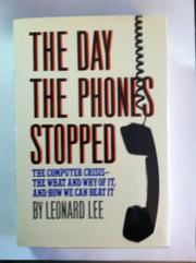 THE DAY THE PHONES STOPPED by Leonard Lee
