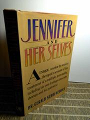 JENNIFER AND HER SELVES by Gerald Schoenewolf