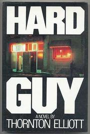 HARD GUY by Thornton Elliott