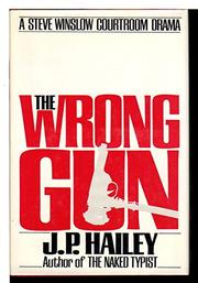 THE WRONG GUN by J.P. Hailey