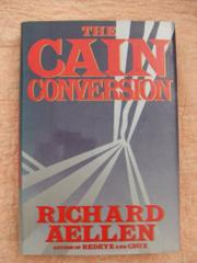 THE CAIN CONVERSION by Richard Aellen