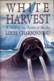 WHITE HARVEST by Louis Charbonneau