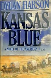 KANSAS BLUE by Dylan Harson