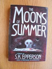 THE MOONS OF SUMMER by S.K. Epperson