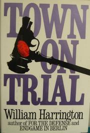 TOWN ON TRIAL by William Harrington