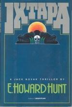 IXTAPA by E. Howard Hunt