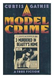 A MODEL CRIME by Curtis Gathje