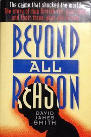 BEYOND ALL REASON by David James Smith