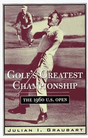 GOLF'S GREATEST CHAMPIONSHIP by Julian I. Graubart