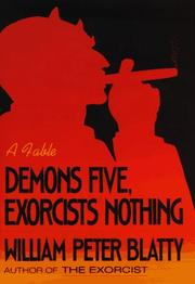DEMONS FIVE, EXORCISTS NOTHING by William Peter Blatty