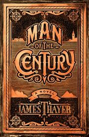 MAN OF THE CENTURY by James Thayer