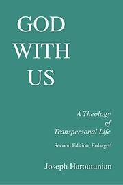 GOD WITH US: A Theology of Transpersonal Life by Joseph Haroutunian