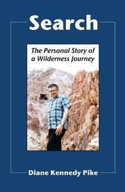 SEARCH: The Personal Story of a Wilderness Journey by Diane Kennedy Pike
