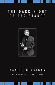 THE DARK NIGHT OF RESISTANCE by Daniel Berrigan