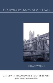 THE LITERARY LEGACY OF C. S. LEWIS by Chad Walsh