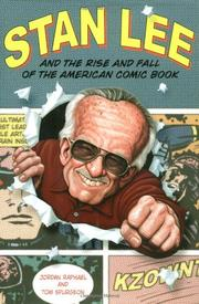 STAN LEE AND THE RISE AND FALL OF THE AMERICAN COMIC BOOK by Jordan Raphael