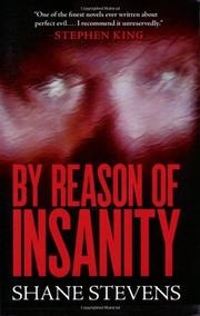 BY REASON OF INSANITY by Shane Stevens