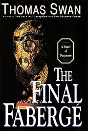 THE FINAL FABERGÉ by Thomas Swan
