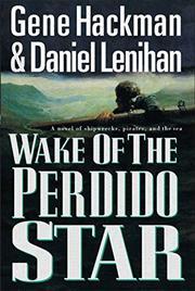 WAKE OF THE PERDIDO STAR by Gene Hackman