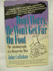 DON'T WORRY, HE WON'T GET FAR ON FOOT: The Lighter by John Callahan