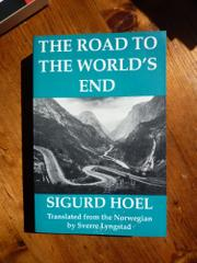 THE ROAD TO THE WORLD'S END by Sigurd Hoel