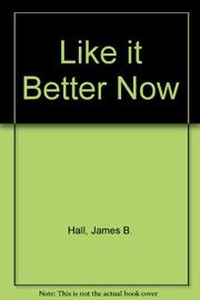I LIKE IT BETTER NOW by James B. Hall