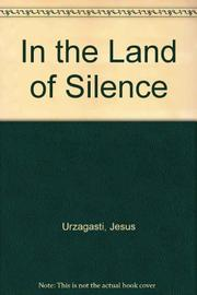 IN THE LAND OF SILENCE by Jesús Urzagasti