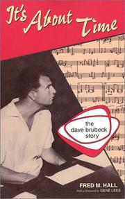 IT'S ABOUT TIME: The Dave Brubeck Story by Fred M. Hall