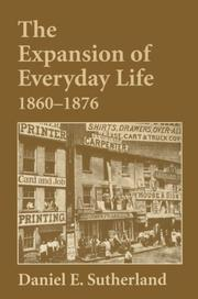 THE EXPANSION OF EVERYDAY LIFE: 1860-1876 by Daniel E. Sutherland