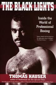 THE BLACK LIGHTS: Inside the World of Professional Boxing by Thomas Hauser
