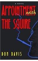APPOINTMENT WITH THE SQUIRE by Don Davis
