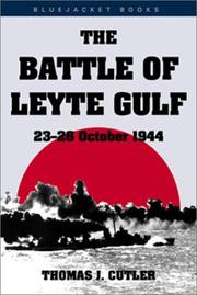 THE BATTLE OF LEYTE GULF: 23-26 October 1944 by Thomas J. Cutler
