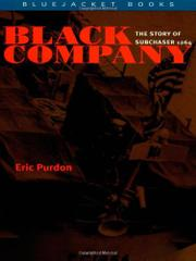 BLACK COMPANY: The Story of Subchaser 1264 by Eric Purdon
