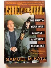 ISRAEL VERSUS JIBRIL by Samuel M. Katz