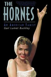 THE HORNES: An American Family by Gall Lumet Buckley