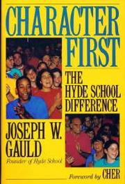 CHARACTER FIRST by Joseph W. Gauld