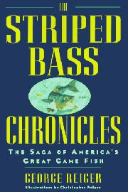 THE STRIPED BASS CHRONICLES by George Reiger