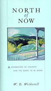 NORTH OF NOW by W.D. Wetherell