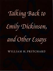TALKING BACK TO EMILY DICKINSON by William H. Pritchard