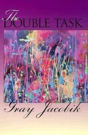 THE DOUBLE TASK by Gray Jacobik
