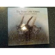 Cover art for THE BRAVE LITTLE KITTENS