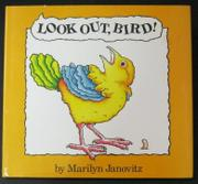 LOOK OUT, BIRD! by Marilyn Janovitz