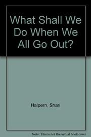 WHAT SHALL WE DO WHEN WE ALL GO OUT? by Philip H. Bailey