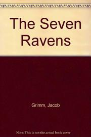 THE SEVEN RAVENS by Jacob Grimm