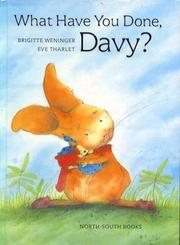 WHAT HAVE YOU DONE, DAVY? by Brigitte Weninger