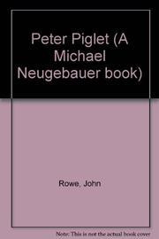 PETER PIGLET by John A. Rowe