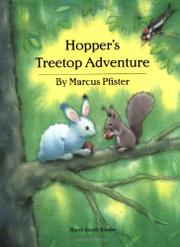 HOPPER'S TREETOP ADVENTURE by Marcus Pfister