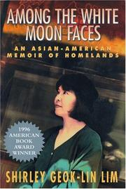 AMONG THE WHITE MOON FACES by Shirley Goek-Lin Lim